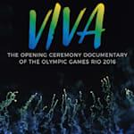 VIVA - The Opening Ceremony Documentary of Rio 2016
