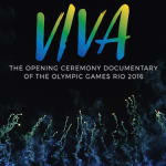 VIVA - The Opening Ceremony Documentary of Rio 2016