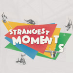 Strangest Moments