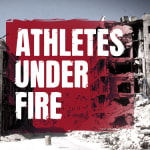 Athletes Under Fire