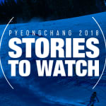 Pyeongchang 2018: Stories to Watch