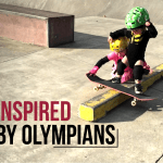 Skateboarding Compilation I Inspired by Olympians