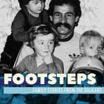 Footsteps: Family Stories from the Balkans