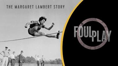 Foul Play: The Margaret Lambert Story