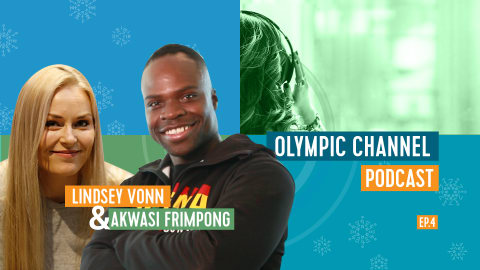 LISTEN: Olympic Channel Podcast [Ep4] with Lindsey Vonn and Akwasi Frimpong