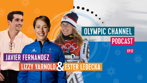 LISTEN: Olympic Channel Podcast [EP12] with Lizzy Yarnold, Javi Fernandez, and Ester Ledecka