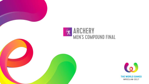 Archery Men's Compound Final - The World Games Wroclaw 2017