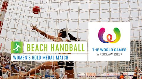 Beach Handball Women's Gold Medal Match - The World Games Wroclaw 2017