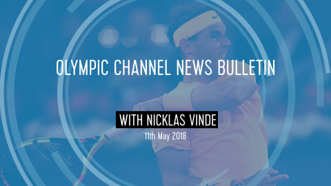 LISTEN: 11TH MAY OLYMPIC CHANNEL AUDIO BULLETIN
