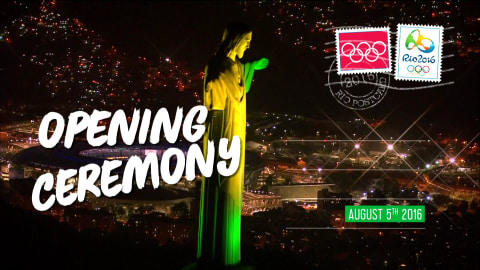 Postcards from Rio - Day 1: Opening Ceremony