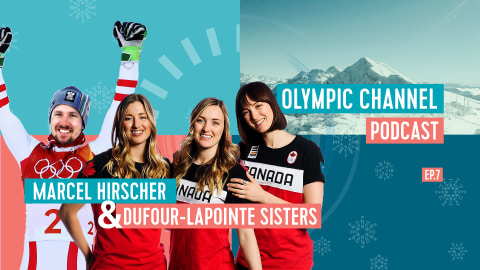 LISTEN: Olympic Channel Podcast [EP07] with Marcel Hirscher and the Dufour-Lapointe sisters
