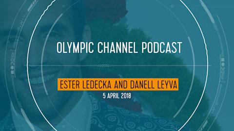 LISTEN: OLYMPIC CHANNEL PODCAST [EP23] ESTER LEDECKA + DANELL LEYVA
