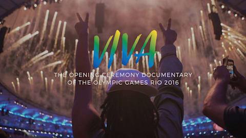 VIVA - فيلم وثائقي عن حفل افتتاح دورة الألعاب الأولمبية ريو 2016