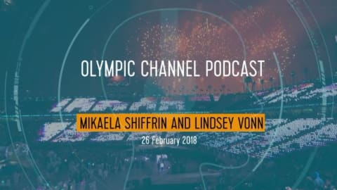 LISTEN: Olympic Channel Podcast [Ep18] with Shiffrin and Vonn