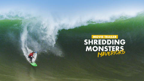 Watch Now | Shredding Monsters - Mavericks