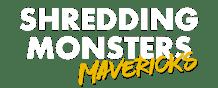 Shredding Monsters - Mavericks