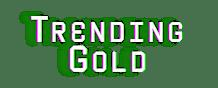 Trending Gold